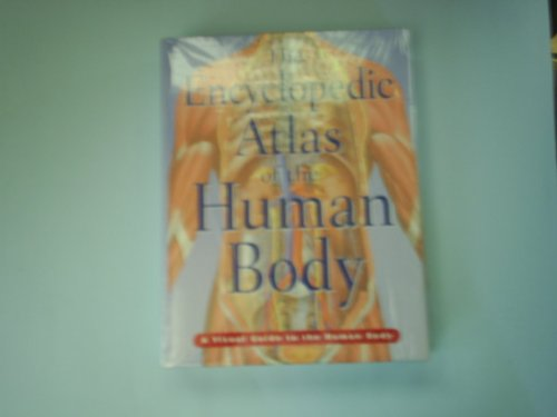 9781740480444: The Encyclopedic Atlas of the Human Body (A Visual Guide to the Human Body)