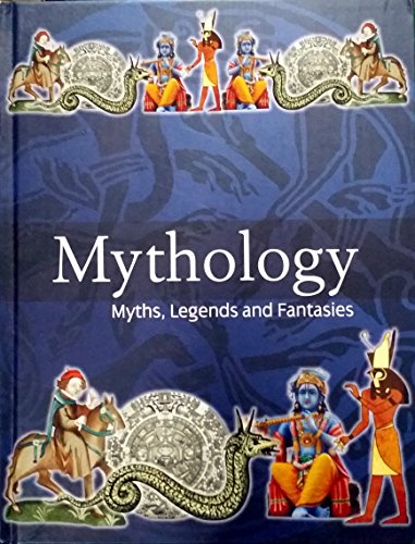 9781740480918: Mythology: Myths, Legends and Fantasies