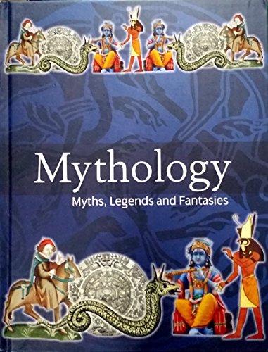 Mythology, Myths, Legends, & Fantasies: Parker, Janet & Stanton, Julie, Editors