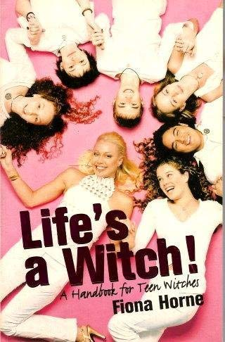 LIFE'S A WITCH! A Handbook for Teen Witches