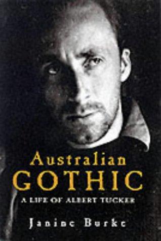9781740510929: Australian Gothic: The Life of Albert Tucker