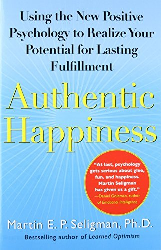 9781740511087: Authentic Happiness : Using the New Positive Psychology to Realize Your Potential for Lasting Fulfillment
