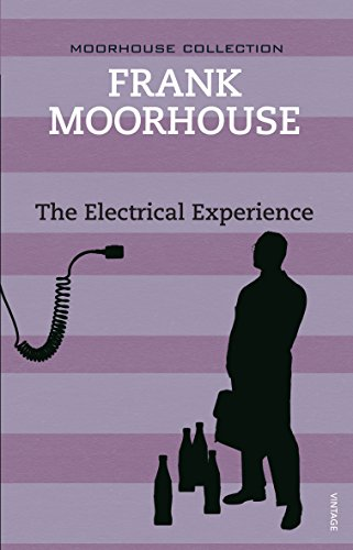 The Electrical Experience (Paperback): Frank Moorhouse