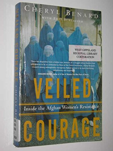 9781740511667: VEILED COURAGE: Inside the Afghan Women's Resistance
