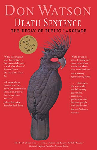 9781740512787: DEATH SENTENCE. The Decay of Public Language.
