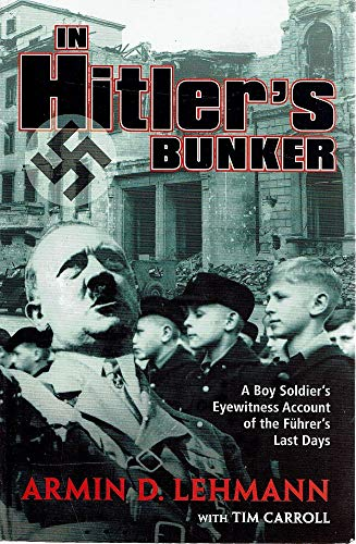 9781740512916: In Hitler's Bunker: A Boy Soldier's Eyewitness Account of the Fuhrer's Last Days