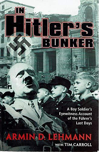 In Hitler's Bunker - a Boy Soldiers: Lehmann, Armin D.