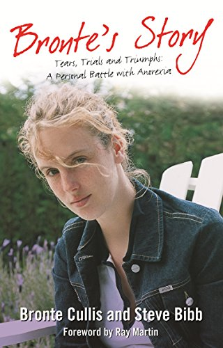 9781740513074: Bronte's Story; Tears, Trials and Triumphs: A Personal Battle with Anorexia