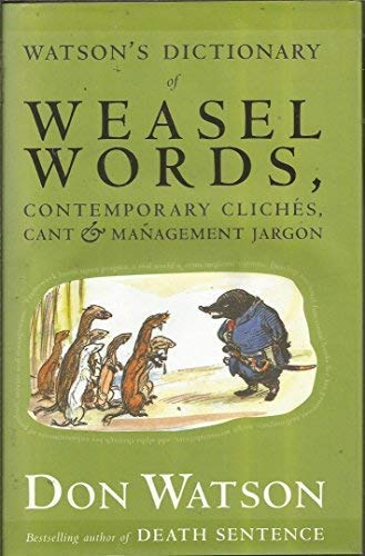 9781740513210: Watson's Dictionary of Weasel Words, Contemporary Cliches, Cant and Management Jargon