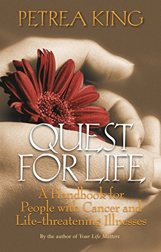 9781740513395: Quest For Life: A Handbook for People with Cancer and Life-threatening Illnesses