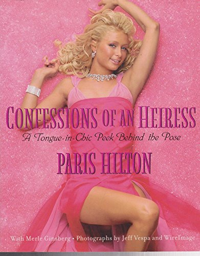 9781740513425: CONFESSIONS OF AN HEIRESS: A TONGUE-IN-CHIC PEEK BEHIND THE POSE