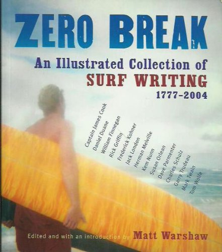 9781740513470: Zero Break: An Illustrated Collection of Surf Writing 1777 - 2004