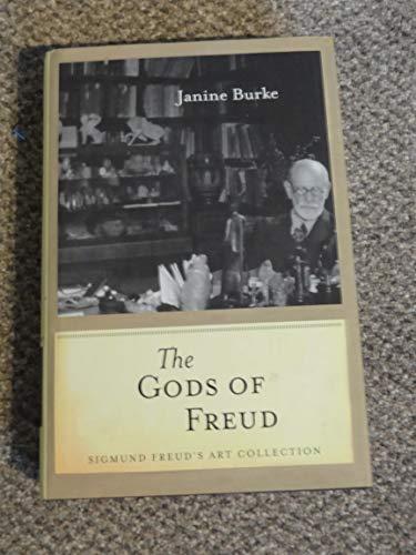 The Gods of Freud : Sigmund Freud's Art Collection: Burke, Janine