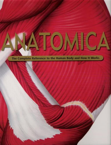 9781740514125: Anatomica - The Complete Reference to the Human Body and How It Works