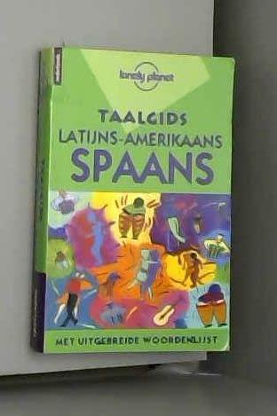 9781740590006: Taalgids - Latijns-Amerikaans Spaans (Lonely Planet Dutch Phrasebooks) (Dutch Edition)