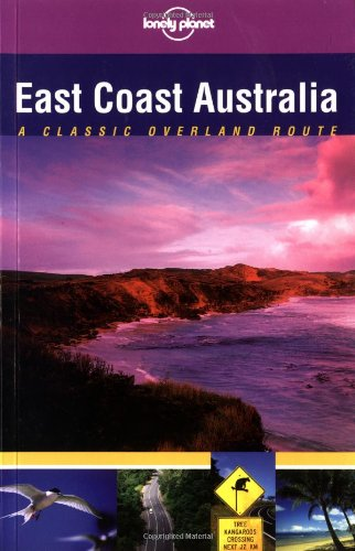 9781740590129: Lonely Planet East Coast Australia: Classic Overland Route