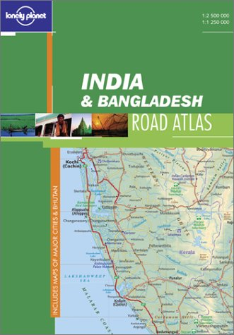India and Bangladesh Road Atlas (Lonely Planet: Lonely Planet