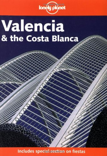Valencia and the Costa Blanca (Lonely Planet: Roddis, Miles