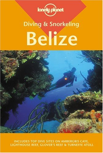 9781740590471: Belize (Lonely Planet Diving and Snorkeling Guides)