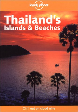 9781740590631: Lonely Planet Thailand's Islands & Beaches (Lonely Planet Travel Guides)