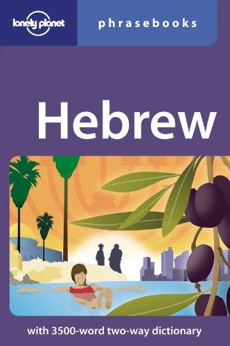 Hebrew: Lonely Planet Phrasebook: Klara Ilane Wistinetzki, Justin Ben-Adam Rudelson, Lonely Planet ...