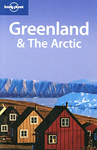 9781740590952: Greenland & The Arctic (Lonely Planet Travel Guides)