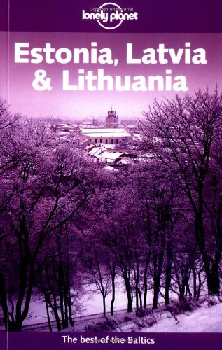 9781740591324: Lonely Planet Estonia Latvia & Lithuania (Lonely Planet Estonia, Latvia and Lithuania)