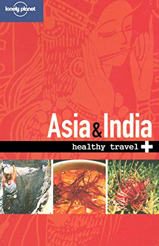9781740591447: Lonely Planet Healthy Travel - Asia & India