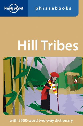 Lonely Planet Hill Tribes Phrasebook (Lonely Planet Phrasebook): Lonely Planet