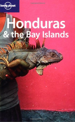 9781740591508: Lonely Planet Honduras & the Bay Islands (Country Guide)