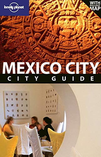 9781740591829: Lonely Planet Mexico City (City Travel Guide)