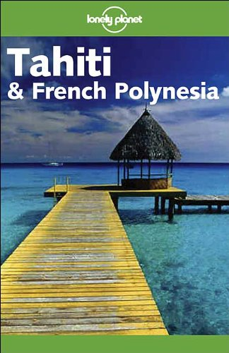 9781740592291: Lonely Planet Tahiti & French Polynesia (Lonely Planet Tahiti and French Polynesia)