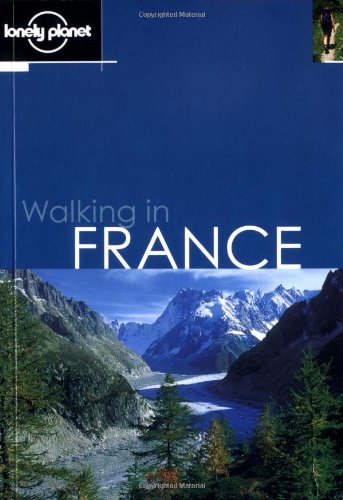 9781740592437: Lonely Planet Walking in France (LONELY PLANET WALKING GUIDES)