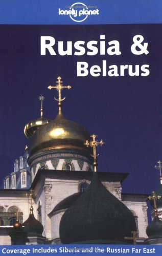 Russia and Belarus (Lonely Planet Travel Guides): Richmond, Simon and