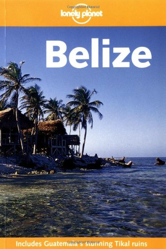 9781740592765: Lonely Planet Belize