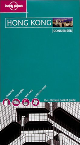 9781740592963: Hong Kong (Lonely Planet Condensed Guides)