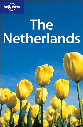 Lonely Planet the Netherlands (Lonely Planet Travel: Acciano, Reuben, Gray,