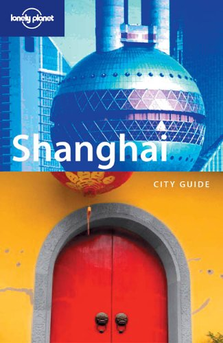 9781740593083: Lonely Planet Shanghai City Guide