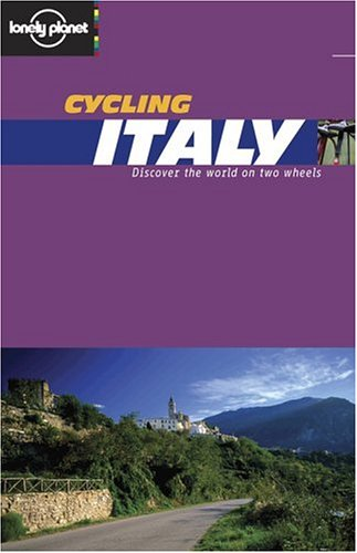 9781740593151: Lonely Planet Cycling Italy (Lonely Planet Cycling Guides)