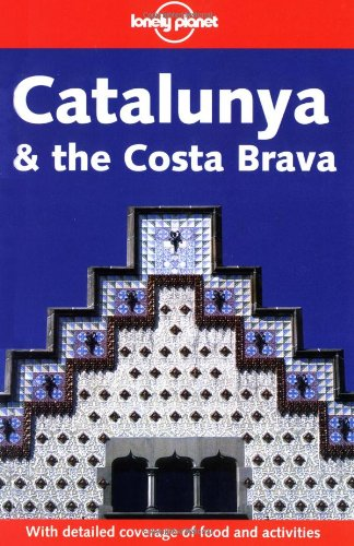 9781740593816: Lonely Planet Catalunya & the Costa Brava (LONELY PLANET CATALUNYA AND THE COSTA BRAVA)