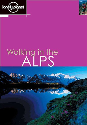 9781740593953: Lonely Planet Walking in the Alps