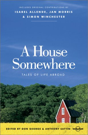 A House Somewhere: Tales of Life Abroad: Lonely Planet