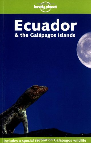 9781740594646: Ecuador & the Galapagos Islands (Lonely Planet Travel Guides)