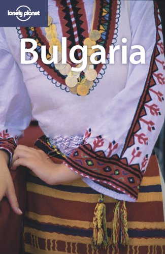 Lonely Planet Bulgaria (Country Guide): Richard Watkins, Tom Masters