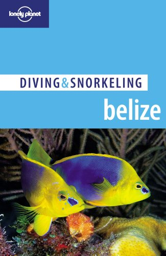 9781740595315: Lonely Planet Diving & Snorkeling Belize
