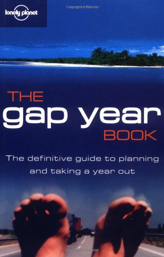 9781740596664: The gap year book (Lonely Planet Gap Year Guides)