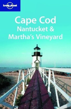 9781740597579: Lonely Planet Cape Cod, Nantucket & Martha's Vineyard (Lonely Planet Travel Guides)