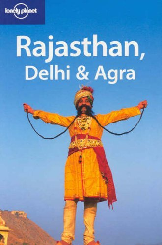 Rajasthan, Delhi and Agra (Lonely Planet Regional Guides): Abigail Hole