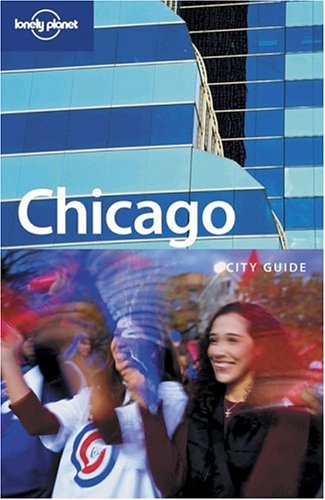 9781740597968: Lonely Planet Chicago (City Guide)