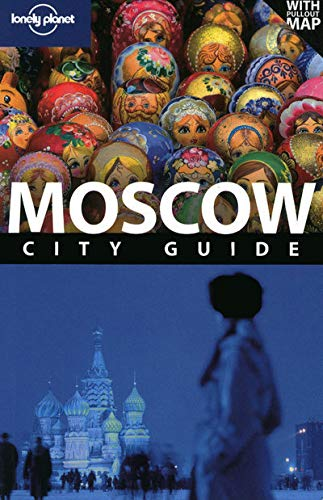 Lonely Planet Moscow (City Travel Guide): Mara Vorhees